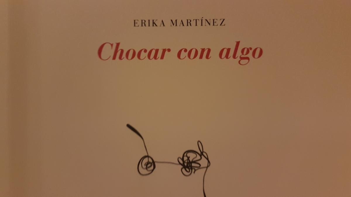 Chocar con algo, de Erika Martínez:Una mujer conO
