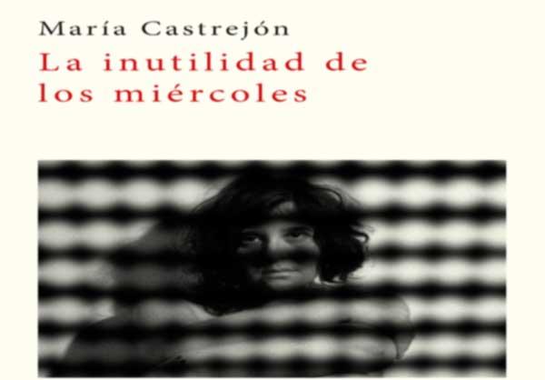 La inutilidad de los miércoles, MaríaCastrejón